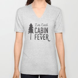 Lets Catch Cabin Fever Unisex V-Neck