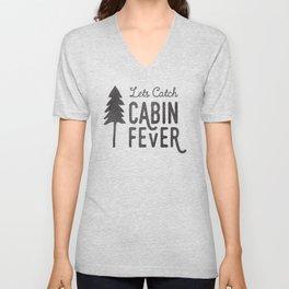 Lets Catch Cabin Fever Unisex V-Neck
