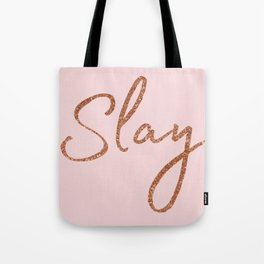 Slay in Rose Gold and Pink Tote Bag