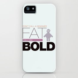 Don`t call me fat iPhone Case