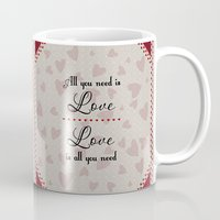 all you need is love Mugs featuring All You Need Is Love by LLL Creations