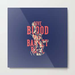 Basketball quote Metal Print