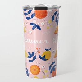 Summer is here - fruit and typography Travel Mug
