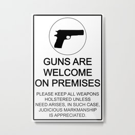 Guns Are Welcome Metal Print