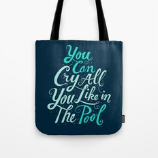 Cry in the Pool Tote Bag
