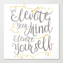 Whimsical Words of Wisdom - Elevate Your Mind, Elevate Yourself Canvas Print