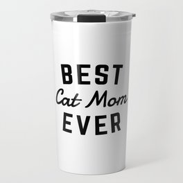 Best Cat Mom Ever Travel Mug