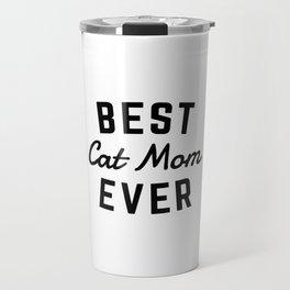 Best Cat Mom Ever Travel Mug