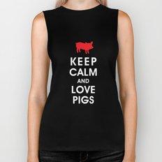 Keep Calm and Love Pigs Biker Tank