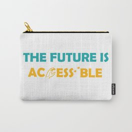 The Future Is Accessible Carry-All Pouch