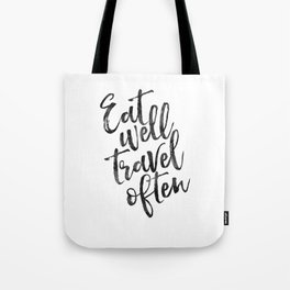 MOTIVATIONAL POSTER,Eat Well Travel Often,Travel Gifts,Inspirational Quote,Kitchen Decor,Quote Print Tote Bag