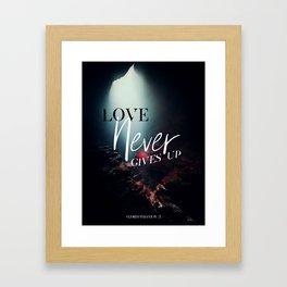 Love Never Gives Up Framed Art Print