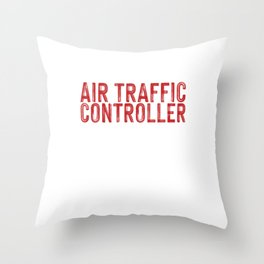 I'm an Air Traffic Controller To Save Time Throw Pillow