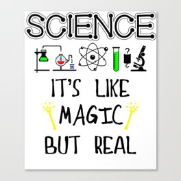 Science It's Like Magic But Real Canvas Print
