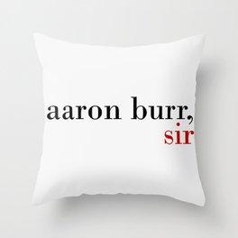 Aaron Burr, sir Throw Pillow