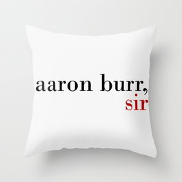 Aaron Burr, sir Throw Pillow