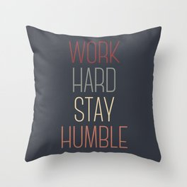 Work Hard Stay Humble Throw Pillow