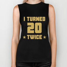 I Turned 20 Twice Funny 40th Birthday Biker Tank