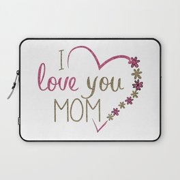 Love Mom Mothers Day Heart Laptop Sleeve