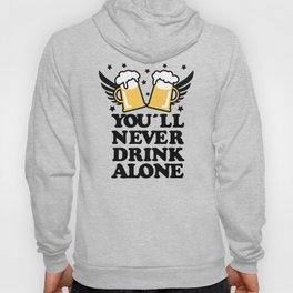 You'll never drink alone Hoody