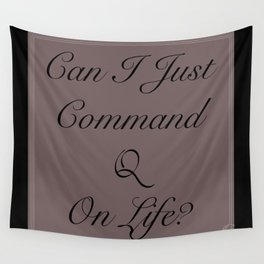Command Quit Wall Tapestry