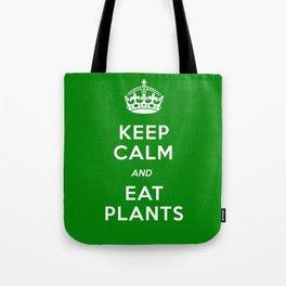 Keep Calm And Eat Plants Tote Bag