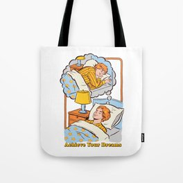 Achieve Your Dreams Tote Bag
