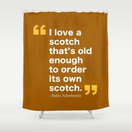 Robin Scherbatsky Quote Shower Curtain