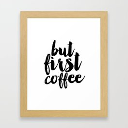 """Typographic Print """"But First Coffee"""",Printable Quote,Motivational Quote,Inspirational Print Framed Art Print"""