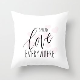 Spread love everywhere Throw Pillow