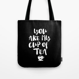 You Are My Cup of Tea black and white modern typographic quote poster canvas wall art home decor Tote Bag