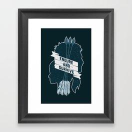 Endure and Survive Framed Art Print
