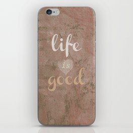 LIFE IS GOOD  iPhone Skin