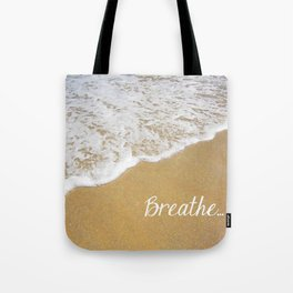 Breathe... Tote Bag