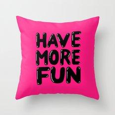 have more fun - pink Throw Pillow