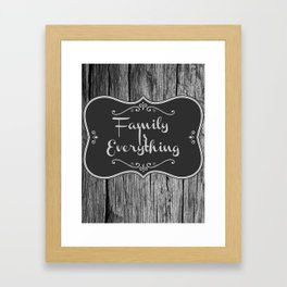 Family Is Everything Farmhouse Decor Framed Art Print