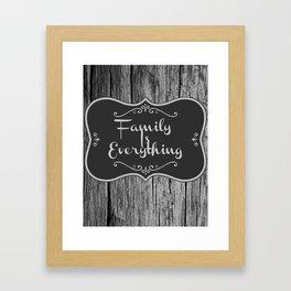 Family Is Everything Farmhouse Decor Framed Art Print