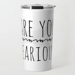 Are you shearious? Travel Mug