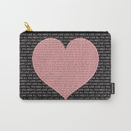 All you need is love, love, love Carry-All Pouch