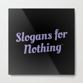 Black and Purple Slogans for Nothing Metal Print