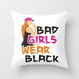Bad girls wear black22 Throw Pillow