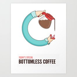Bottomless Coffee Art Print
