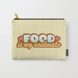 Food is my Soulmate Carry-All Pouch