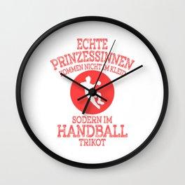 """Handball Tee For Players """"Echte Prinzessinnen Kommen Nicht Im Kleid Sodern Handball Trikot"""" T-shirt Wall Clock"""
