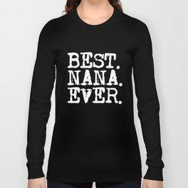 Women's Best Nana Ever Long Sleeve Grandma T-Shirts Long Sleeve T-shirt
