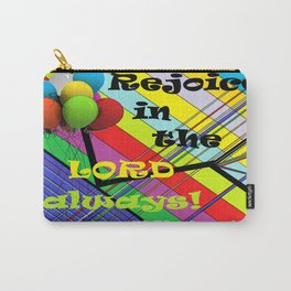 Rejoice in the Lord Always! Carry-All Pouch