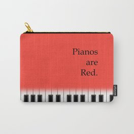 Pianos are red - piano keyboard for music lover Carry-All Pouch
