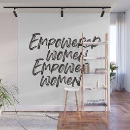 Empowerd Women Empower Women Wall Mural