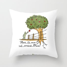 Plant With Purpose - There is no us versus them Throw Pillow