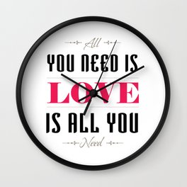 077 You need is love Wall Clock